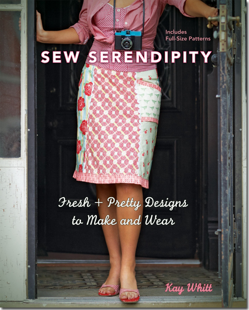 Kay Whitt's Sew Serendipity: Fresh and Pretty Designs to Make and Wear - Cover