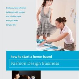 Angela Wolf's How to Start a Home-Based Fashion Designer Business