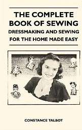 The Complete Book of Sewing by Constance Talbot