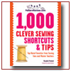 1,000 Clever Sewing Shortcuts & Tips